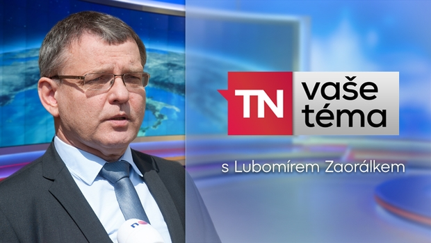VAŠE TÉMA: Lubomír Zaorálek